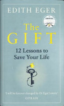 The Gift: 12 Lessons to Save Your Life