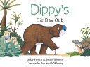 Dippy's Big Day Out (#1 Dippy the Diprotodon)
