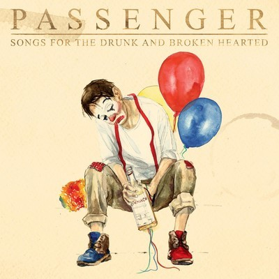 Passenger - Songs from the drunk and broken hearted (Deluxe Edition)