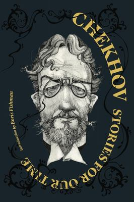 Chekhov: Stories for Our Time