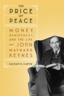 The Price of Peace - Money, Democracy, and the Life of John Maynard Keynes