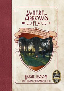 Where Arrows Fly - The Fun and Adventures of a 'pioneering' New Zealand Family