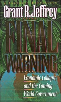 Final Warning - Economic Collapse and the Coming World Government