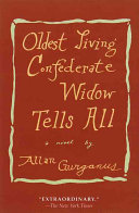 Oldest Living Confederate Widow Tells All - A Novel