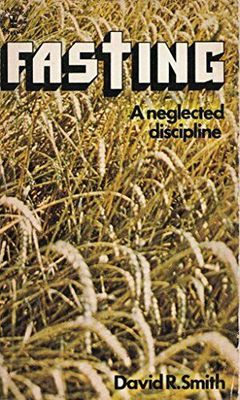 Fasting - A Neglected Discipline