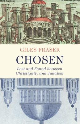 Chosen - Lost and Found Between Christianity and Judaism