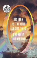 No One Is Talking about This - A Novel