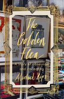 The Golden Flea - A Story of Obsession and Collecting