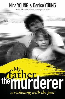 My Father, the Murderer - A Reckoning with the Past