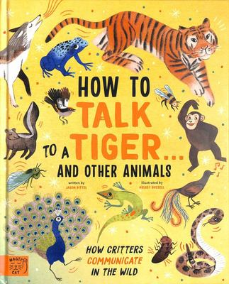 How To Talk To A Tiger And Other Animals