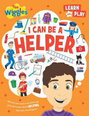 I Can Be A Helper: The Wiggles Learn and Play