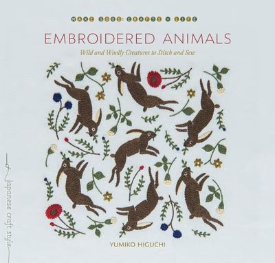 Embroidered Animals - Wild and Woolly Creatures to Stitch and Sew