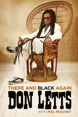 There and Black Again - The Autobiography of Don Letts