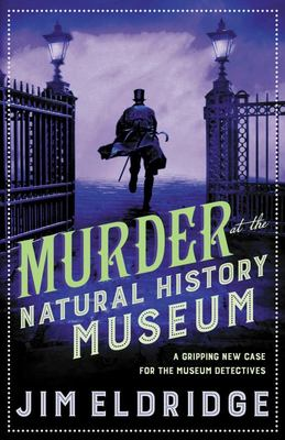 Murder at the Natural History Museum - The Thrilling Historical Whodunnit