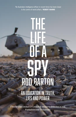 The Life of a Spy; An Education in Truth, Lies and Power