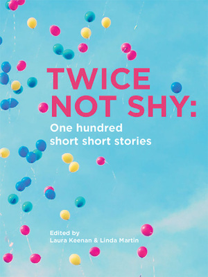 Twice Not Shy - One Hundred Short Short Stories