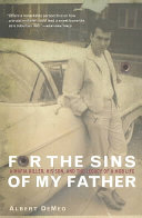 For the Sins of My Father - A Mafia Killer, His Son, and the Legacy of a Mob Life