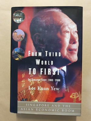 From Third World To First : The Singapore Story 1965-2000 (HB)