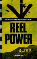 Reel Power - Hollywood Cinema and American Supremacy