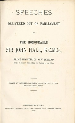 Speeches Delivered out of Parliament by the Honourable Sir John Hall, K.C.M.G.
