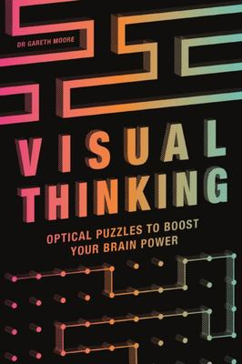 Visual Thinking - Optical Puzzles to Boost Your Brain Power