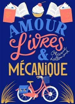 Love, books and mechanics (French) / Amour, livres & mécanique