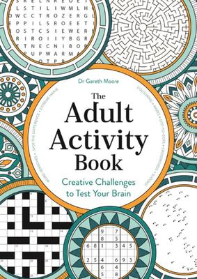The Adult Activity Book - Creative Challenges to Test Your Brain