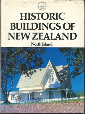 Historic Buildings of New Zealand - North Island