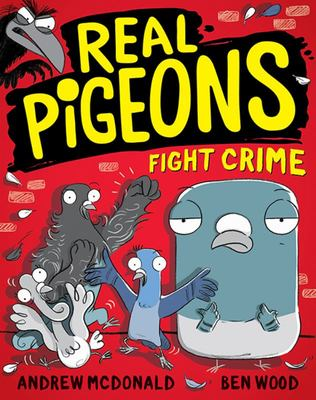 Real Pigeons Fight Crime (#1 Real Pigeons)