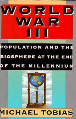 World War III - Population and the Biosphere at the End of the Millennium