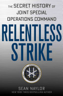 Relentless Strike: The Secret History of Joint Special Operations Command (1st Edition)