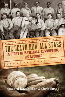 Death Row All Stars - A Story of Baseball, Corruption, and Murder