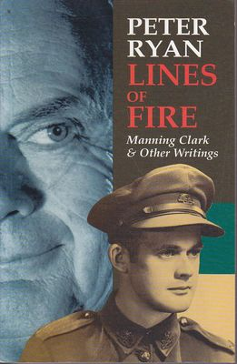 Lines of Fire : Manning Clark and Other Writings
