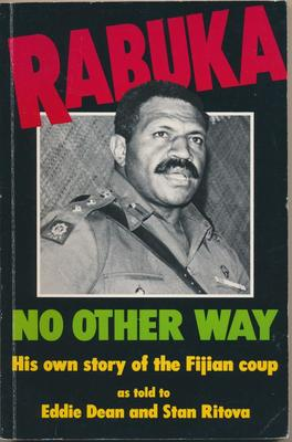 Rabuka : No Other Way - His own story of the Fijian Coup