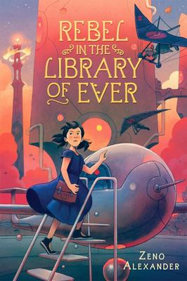 Rebel in the Library of Ever (Library of Ever #2)