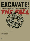 Excavate! The Wonderful and Frightening World of The Fall