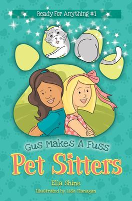 Gus Makes a Fuss - Pet Sitters: Ready for Anything #1