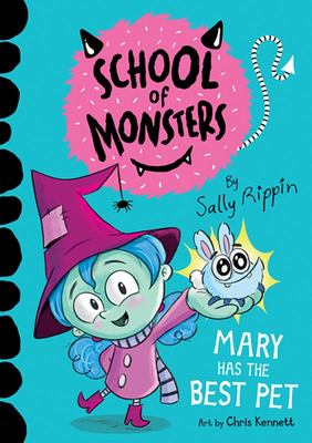 Mary Has the Best Pet (#1 School of Monsters)