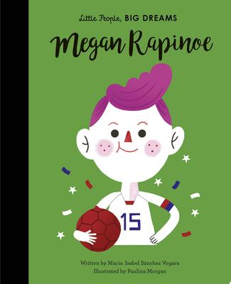 Megan Rapinoe (Little People, Big Dreams)