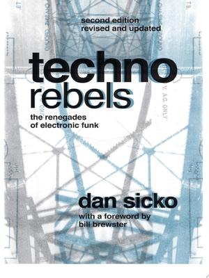 Techno Rebels The Renegades of Electronic Funk
