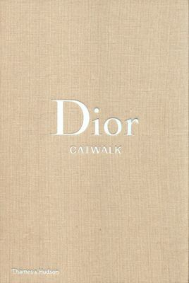Dior - Catwalk - The Complete Collections