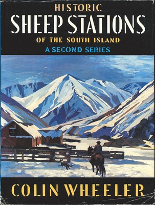Historic Sheep Stations of the South Island; a Second Series