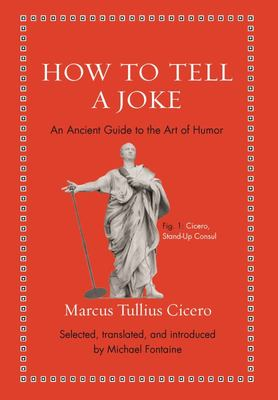 How to Tell a Joke: An Ancient Guide to the Art of Humor