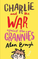Charlie and the War Against the Grannies (#1)