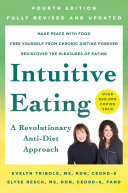 Intuitive Eating: A Revolutionary Anti-Diet Approach (4th Edition)
