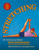 Stretching: 40th Anniversary Edition - Stretches for the Digital World