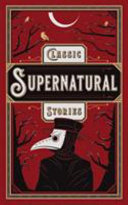Classic Supernatural Stories (Barnes and Noble Collectible Edition)