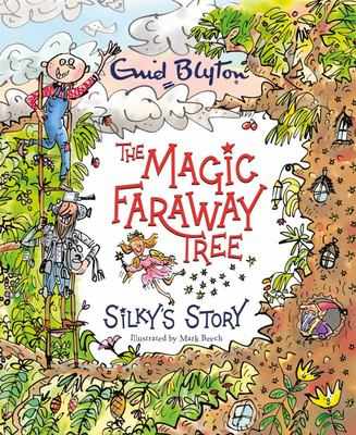 The Magic Faraway Tree: Silky's Story