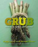 Grub - Ideas for an Urban Organic Kitchen