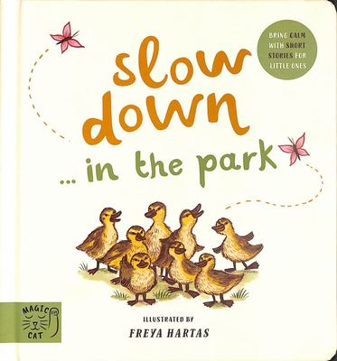 Slow Down...In the Park